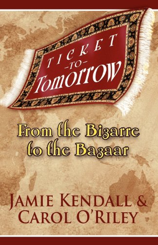 Ticket to Tomorrow: From the Bizarre to the Bazaar: Jamie Kendall