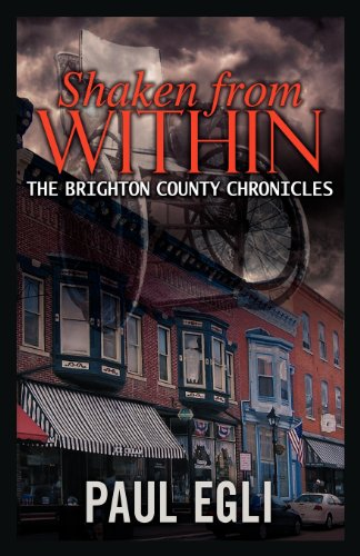 9781936587575: Shaken from Within: The Brighton County Chronicles
