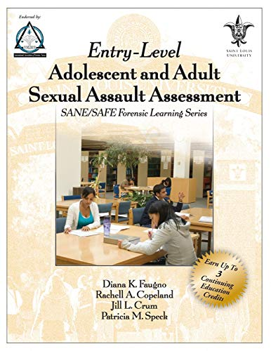 Entry-Level Adolescent and Adult Sexual Assault Assessment: Sane/Safe Forensic Workbook Series...