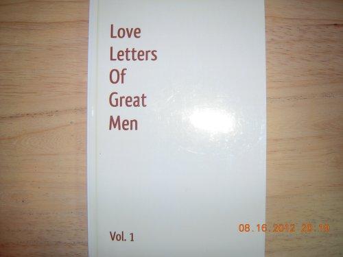 9781936594566: Love Letters of Great Men - Vol. 1