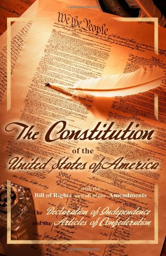 9781936594658: The Constitution of the United States of America, with the Bill of Rights and all of the Amendments; The Declaration of Independence; and the Articles of Confederation