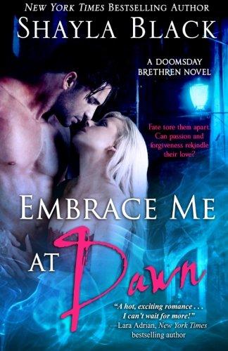 9781936596133: Embrace Me At Dawn: A Doomsday Brethren Novel: Volume 5