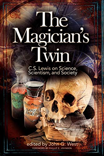 9781936599059: The Magician's Twin: C. S. Lewis on Science, Scientism, and Society