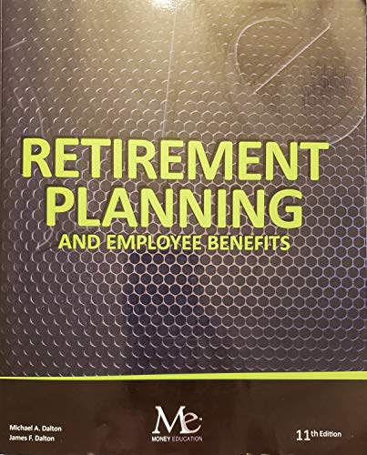RETIREMENT PLANNING+EMPLOYEE BENEFITS: Dalton, Michael A.; Dalton, James F.