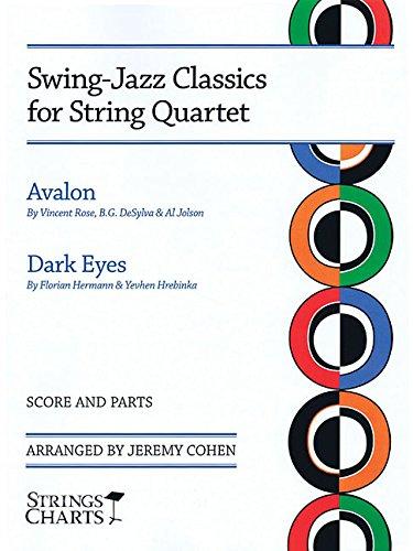 9781936604265: Swing-Jazz Classics for String Quartet (Avalon & Dark Eyes Strings Charts)