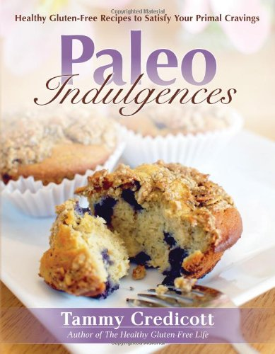 9781936608683: Paleo Indulgences: Healthy Gluten-Free Recipes to Satisfy Your Primal Cravings