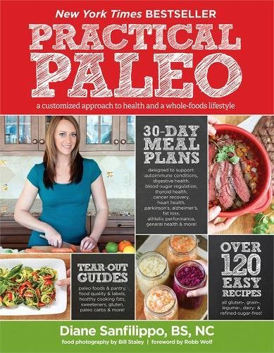 PRACTICAL PALEO A CUSTOMIZED APPROACH TO