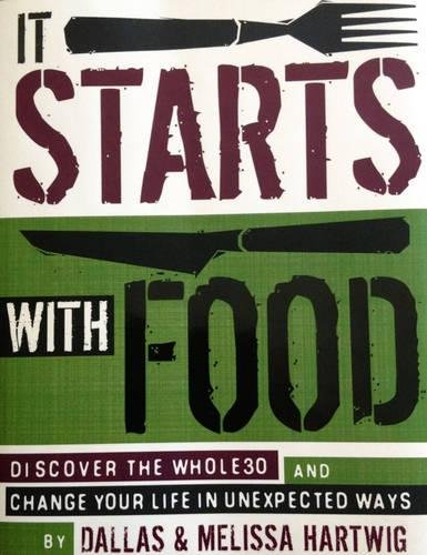 9781936608898: It Starts with Food: Discover the Whole30 and Change Your Life in Unexpected Ways