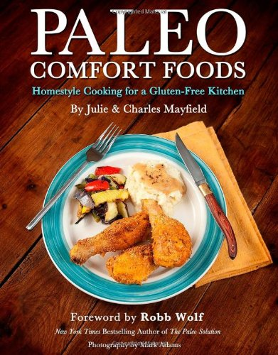 9781936608935: Paleo Comfort Foods: Homestyle Cooking for a Gluten-Free Kitchen