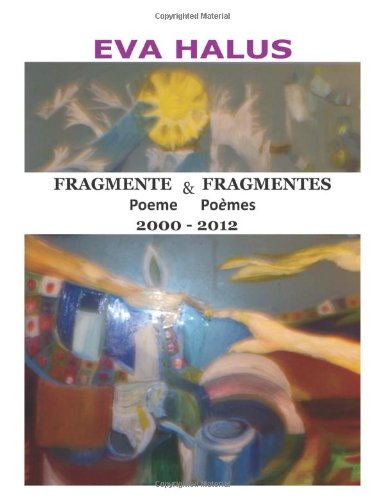 9781936629169: Fragmente/Fragmentes (Poeme/Poemes) 2000-2012 (Multiple Languages: Romanian and French) (Multilingual Edition)