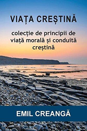 9781936629473: VIAȚA CREȘTINĂ: Colecție de principii de viață morală și conduită creștină (Romanian Edition)