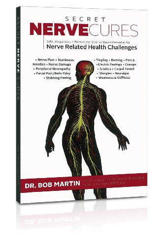 Secret Nerve Cures: Dr. Bob Martin