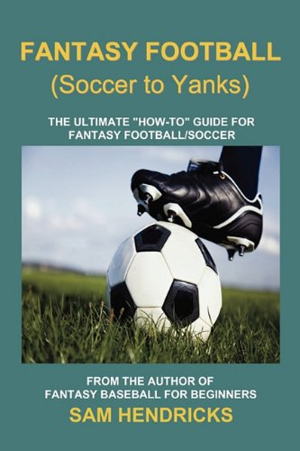 9781936635016: Fantasy Football (Soccer to Yanks): The Ultimate