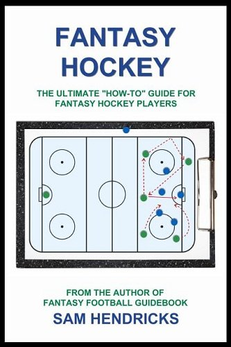 9781936635108: Fantasy Hockey: The Ultimate How-To Guide for Fantasy Hockey Players