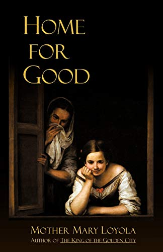 Home for Good: Mother Mary Loyola;