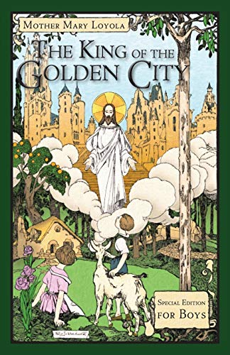 The King of the Golden City: Special: Mother Mary Loyola;