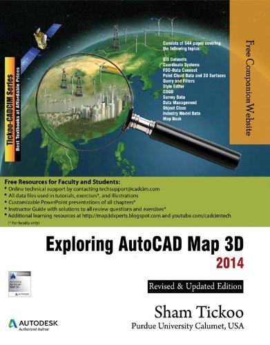 Exploring AutoCAD Map 3D 2014: Prof. Sham Tickoo Purdue Univ.; CADCIM Technologies