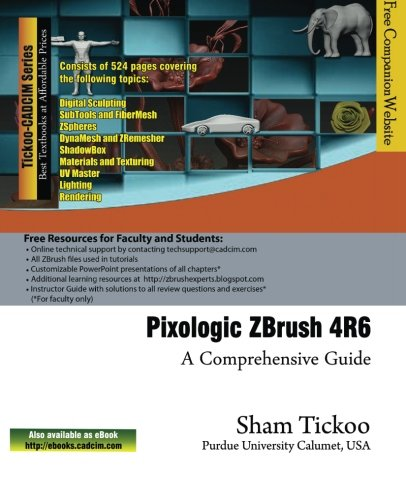 9781936646654: Pixologic ZBrush 4R6: A Comprehensive Guide