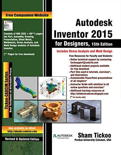 Autodesk Inventor 2015 for Designers: Univ., Prof. Sham Tickoo Purdue; Technologies, CADCIM