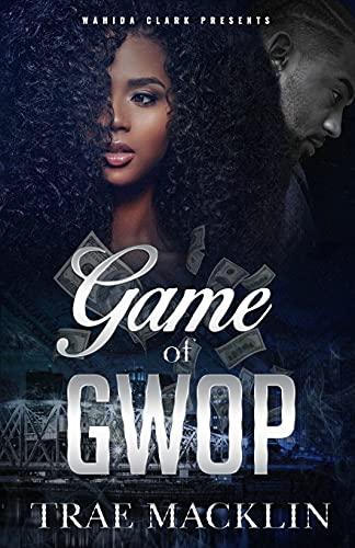 Game of Gwop (Wahida Clark Presents): Trae Macklin