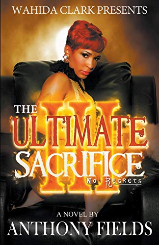 9781936649358: The Ultimate Sacrifice III (Wahida Clark Presents)