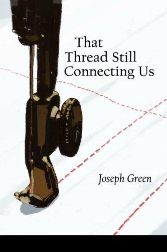 That Thread Still Connecting Us: Joseph Green