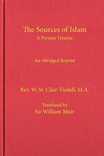 9781936659081: The Sources of Islam: An Abridged Reprint