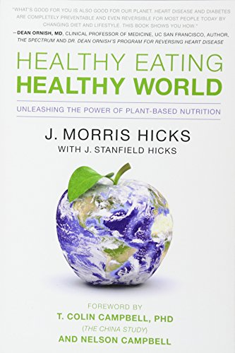 9781936661046: Healthy Eating, Healthy World: Unleashing the Power of Plant-Based Nutrition