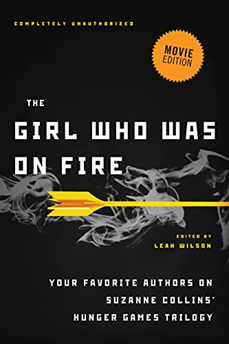 9781936661589: The Girl Who Was on Fire: Your Favorite Authors on Suzanne Collins' Hunger Games Trilogy