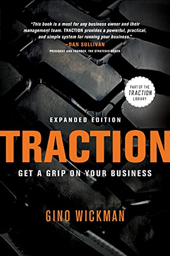 Traction: Get a Grip on Your Business: Wickman, Gino