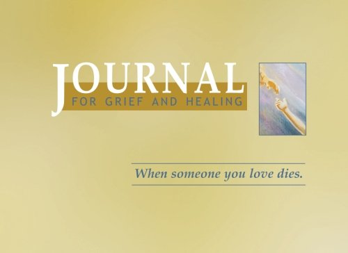 9781936665198: Journal for Grief and Healing: When Someone You Love Dies