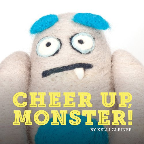 9781936669158: Cheer Up, Monster!