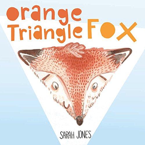 Orange, Triangle, Fox: Jones, Sarah
