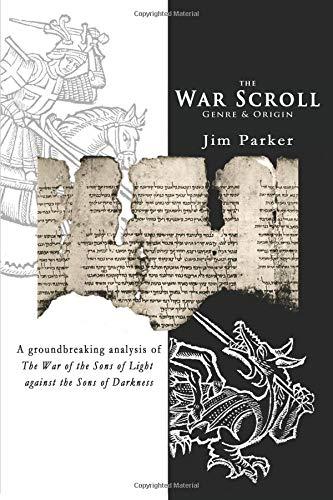The War Scroll: Genre & Origin: Jim Parker