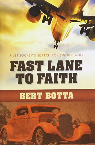 9781936672431: Fast Lane to Faith: A Jet Jockey's Search for Significance