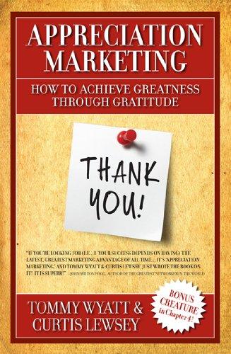 9781936677078: Appreciation Marketing: How to Achieve Greatness Through Gratitude