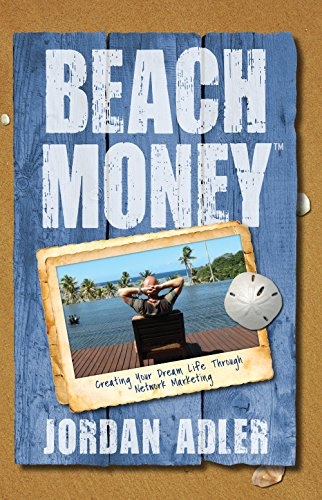 9781936677122: Beach Money: Creating Your Dream Life Through Network Marketing
