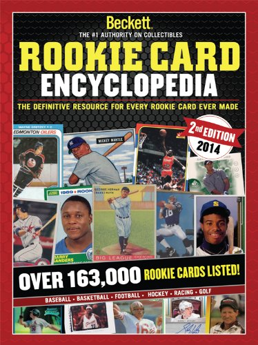 Beckett Rookie Card Encyclopedia: The Definitive Resource for Every Rookie Card Ever Made: Beckett,...