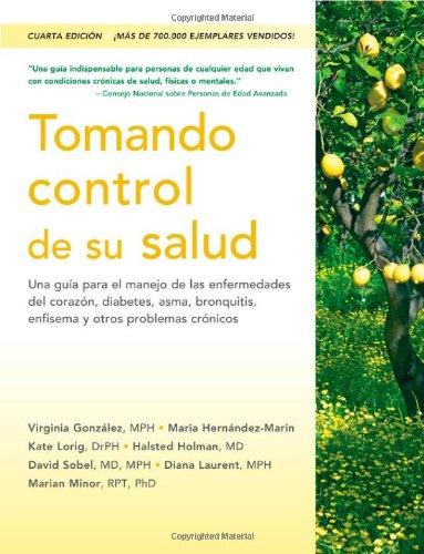 9781936693474: Tomando control de su salud: Una guía para el manejo de las enfermedades del corazón, diabetes, asma, bronquitis, enfisema y otros problemas crónicos (Spanish Edition)