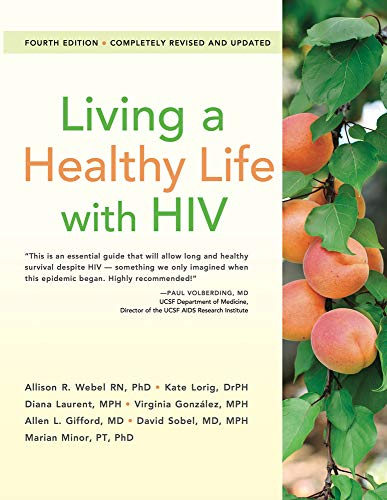 Living a Healthy Life with HIV: Gifford, Allen L.; Lorig, Kate; Laurent, Diana