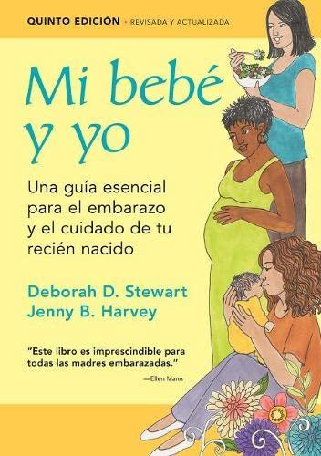 9781936693856: Mi Bebé Y Yo: Una Guía Esencial Para El Embarazo Y El Cuidado de Tu Recién Nacido