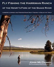 9781936702350: Fly Fishing the Harriman Ranch of the Henry's Fork of the Snake River