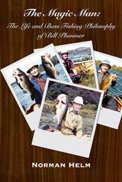 9781936702510: The Magic Man: The Life and Bass Fishing Philosophy of Bill Plummer