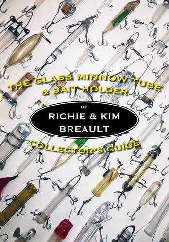 9781936702626: The Glass Minnow Tube & Bait Holder Collector's Guide