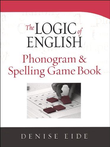 The Logic of English Phonogram & Spelling Game Book: Denise Eide