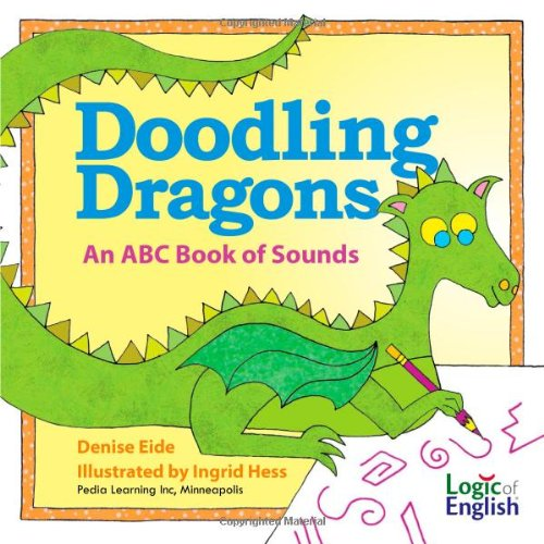 Doodling Dragons: An ABC Book of Sounds: Eide, Denise