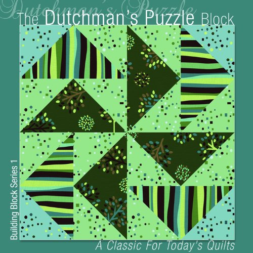 9781936708000: The Dutchman's Puzzle Block: A Classic for Today's Quilts (Building Block Series 1)