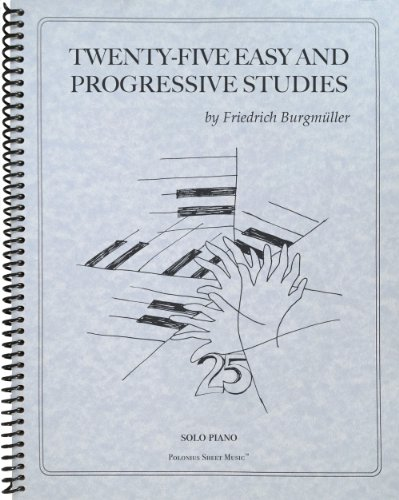 9781936710652: Twenty-Five Easy and Progressive Studies for the Piano, Op. 100: Piano Solo