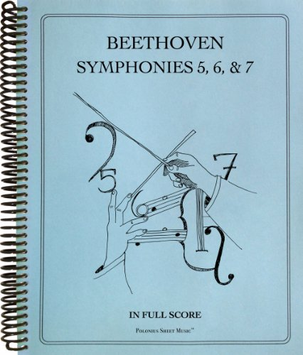 9781936710980: Symphonies Nos. 5, 6 and 7 in Full Score