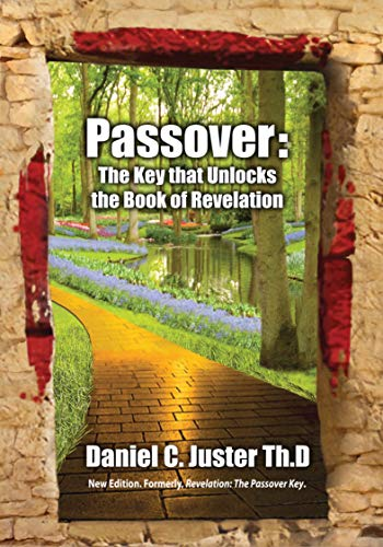 Passover: The Key That Unlocks the Book of Revelation (1936716216) by Daniel C Juster Thd
